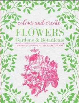 Picture of Colour and Create: Flowers, Gardens and Botanicals